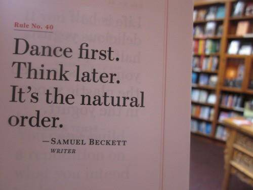 dance first think later life advice quote inspiration motivation art