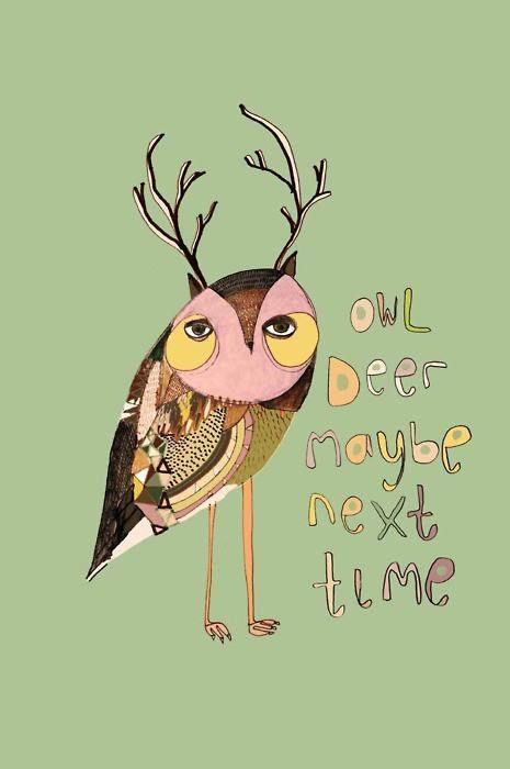 owl deer maybe next time inspirational art quote image picture illustration animal pun cute funny life advice