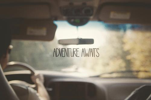 adventure awaits driving car inspirational image quote picture nu life art photography