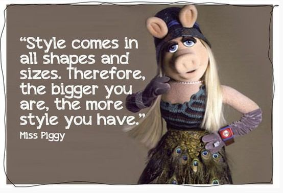 muppet quote miss piggy style funny cute life advice inspiration motivation quote picture image