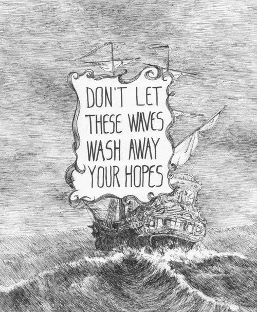 Beautiful inspirational quote with a hand drawn illustration of a stormy sea