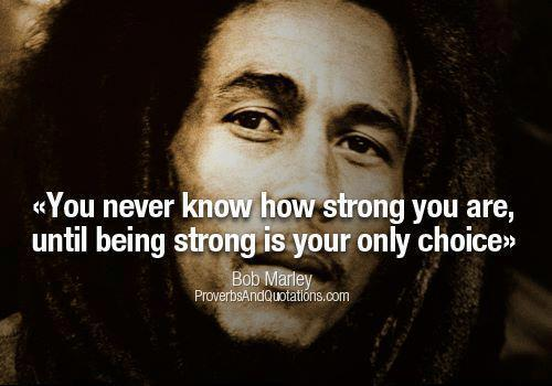 An inspirational picture quote from Bob Marley about inner strength and life