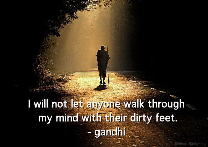 An inspirational picture quote by Ghandi that reads I will not let anyone walk through my mind