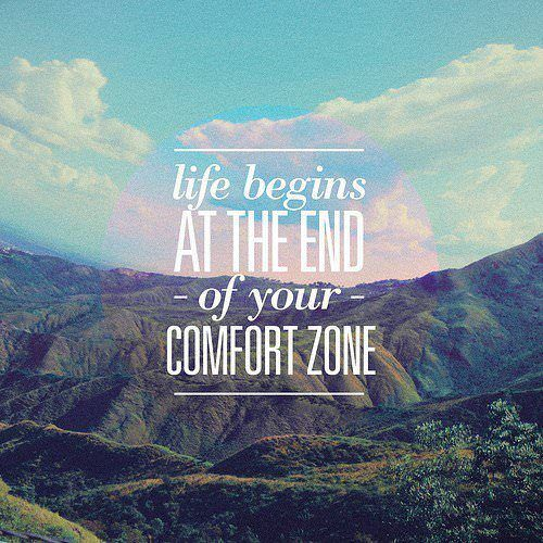An inspirational picture quote that reads Life begins at the end of your comfort zone