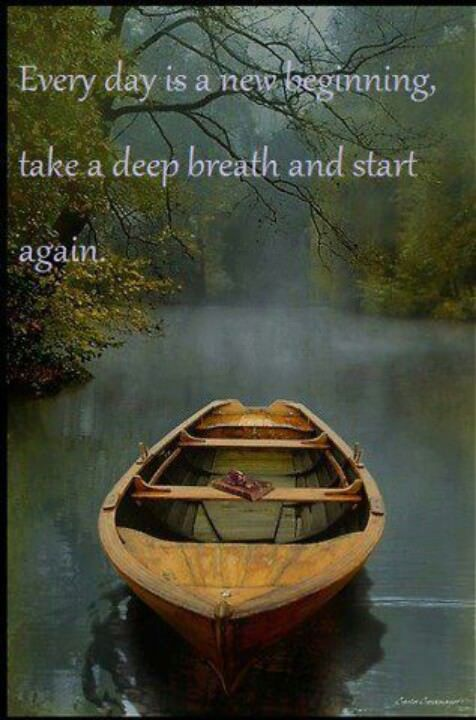 Every day is a new beginning, take a deep breath and start again. inspiratinal quote