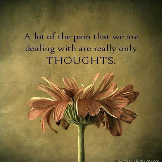 An inspirational picture quote about dealing with pain through changing thoughts