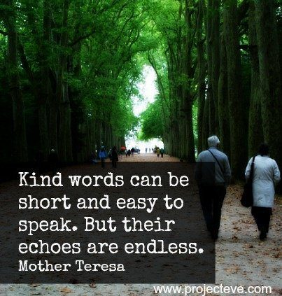 An inspirational picture quote from Mother Theresa about the effect of kind words on relationships and llife