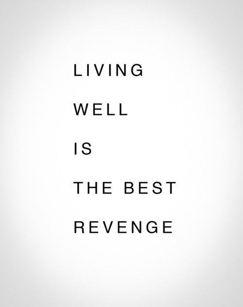 An inspirational picture quote about the best type of revenge