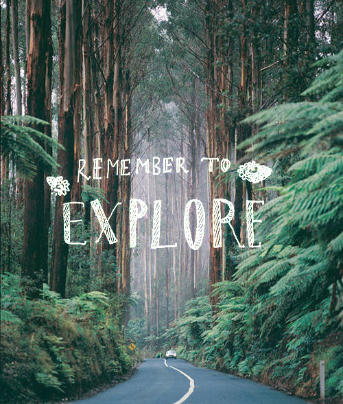An inspirational picture quote reminding people that it valuable to explore in life